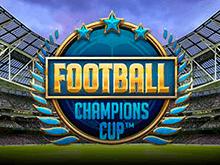 Игровой слот Football Champions Cup от Netent – играть онлайн